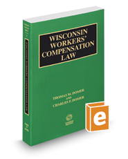 Wisconsin Workers' Compensation Law, 2020 ed. (Vol. 17, Wisconsin Practice Series)