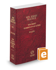 New Jersey Elements of an Action, 2016-2017 ed. (Vol. 52, New Jersey Practice Series)