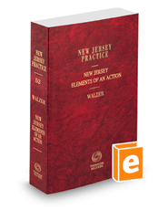 New Jersey Elements of an Action, 2018-2019 ed. (Vol. 52, New Jersey Practice Series)