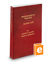 Elder Law, 2017-2018 ed. (Vol. 56, Massachusetts Practice Series)