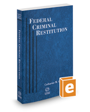 Federal Criminal Restitution, 2017 ed.