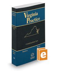 Construction Law, 2017-2018 ed. (Vol. 14, Virginia Practice Series)