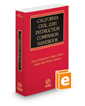 California Civil Jury Instruction Companion Handbook, 2017-2018 ed.
