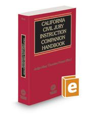 California Civil Jury Instruction Companion Handbook, 2020–2021 ed.