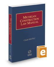 Michigan Construction Law Manual, 2016-2017 ed.