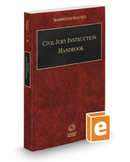 Civil Jury Instruction Handbook, 2017-2018 ed. (Vol. 6B, Washington Practice Series)