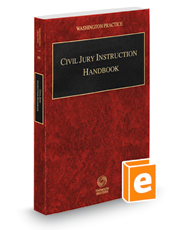 Civil Jury Instruction Handbook, 2018-2019 ed. (Vol. 6B, Washington Practice Series)