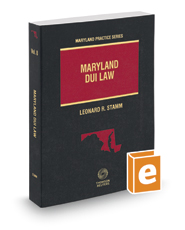 Maryland DUI Law, 2017-2018 ed. (Vol. 8, Maryland Practice Series)