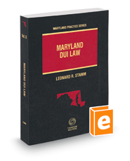 Maryland DUI Law, 2020-2021 ed. (Vol. 8, Maryland Practice Series)