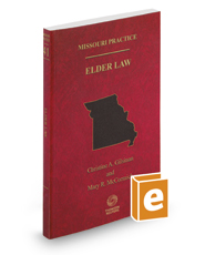 Missouri Elder Law, 2016 ed. (Vol. 41 Missouri Practice Series)
