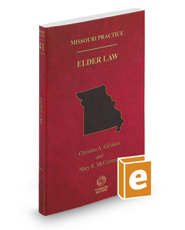 Missouri Elder Law, 2017-2018 ed. (Vol. 41 Missouri Practice Series)