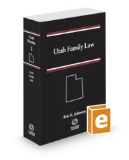 Utah Family Law, 2020-2021 ed. (Vol. 2, Utah Practice Series)