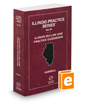 Illinois DUI Law and Practice Guidebook, 2017 ed. (Vol. 25, Illinois Practice Series)