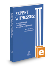Expert Witnesses: Motor Vehicle and Accident Reconstruction Cases, 2016-2017 ed.