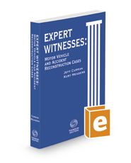 Expert Witnesses: Motor Vehicle and Accident Reconstruction Cases, 2020-2021 ed.