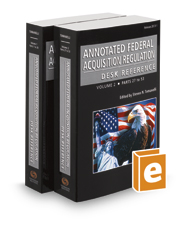 Annotated Federal Acquisition Regulation Desk Reference, 2017-1 ed.
