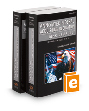 Annotated Federal Acquisition Regulation Desk Reference, 2017-2 ed.