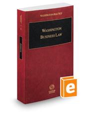Washington Business Law, 2018 ed. (Vol. 31, Washington Practice Series)