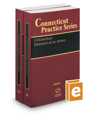 Connecticut Elements of an Action, 2015-2016 ed. (Vol. 16 & 16A, Connecticut Practice Series)
