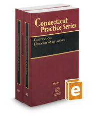 Connecticut Elements of an Action, 2017-2018 ed. (Vol. 16 & 16A, Connecticut Practice Series)