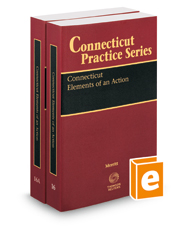 Connecticut Elements of an Action, 2018-2019 ed. (Vol. 16 & 16A, Connecticut Practice Series)
