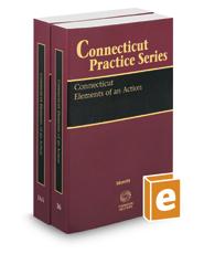 Connecticut Elements of an Action, 2020 ed. (Vol. 16 & 16A, Connecticut Practice Series)