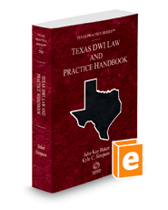 Texas DWI Law and Practice Handbook, 2016 ed. (Vol. 50, Texas Practice Series)
