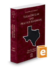 Texas DWI Law and Practice Handbook, 2017 ed. (Vol. 50, Texas Practice Series)