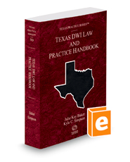 Texas DWI Law and Practice Handbook, 2018 ed. (Vol. 50, Texas Practice Series)
