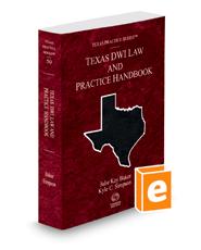 Texas DWI Law and Practice Handbook, 2020-2021 ed. (Vol. 50, Texas Practice Series)