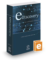 eDiscovery for Corporate Counsel, 2017 ed.