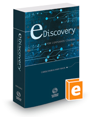 eDiscovery for Corporate Counsel, 2018 ed.