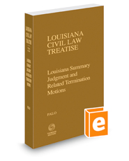 Louisiana Summary Judgment and Related Termination Motions, 2018 ed. (Louisiana Civil Law Treatise, Vol. 22)