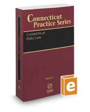 Connecticut Elder Law, 2016-2017 ed. (Vol. 20, Connecticut Practice Series)