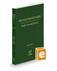 Family Law and Practice, 2019-2020 ed. (Vol. 5, Arkansas Practice Series)