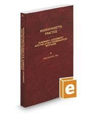 Massachusetts Summary Judgment and Related Termination Motions, 2017 ed. (Vol. 55, Massachusetts Practice Series)