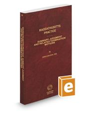 Massachusetts Summary Judgment and Related Termination Motions, 2019 ed. (Vol. 55, Massachusetts Practice Series)