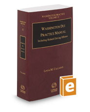 Washington DUI Practice Manual, 2016-2017 ed. (Vol. 32, Washington Practice Series)