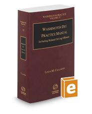 Washington DUI Practice Manual, 2019-2020 ed. (Vol. 32, Washington Practice Series)