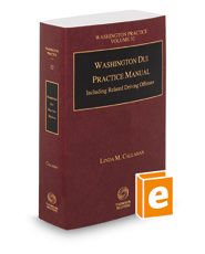 Washington DUI Practice Manual, 2020-2021 ed. (Vol. 32, Washington Practice Series)