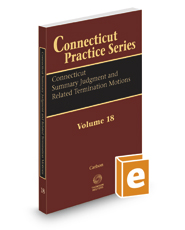 Connecticut Summary Judgment and Related Termination Motions, 2016 ed. (Vol.18 Connecticut Practice Series)