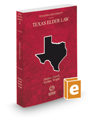Texas Elder Law, 2016-2017 ed. (Vol. 51, Texas Practice Series)