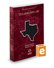 Texas Elder Law, 2019 ed. (Vol. 51, Texas Practice Series)