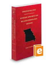 Missouri Summary Judgment and Related Termination Motions, 2017-2018 ed. (Vol. 40, Missouri Practice Series)