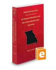 Missouri Summary Judgment and Related Termination Motions, 2018-2019 ed. (Vol. 40, Missouri Practice Series)