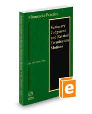 Minnesota Summary Judgment and Related Termination Motions, 2018 ed. (Vol. 30, Minnesota Practice Series)