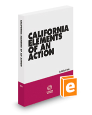 California Elements of an Action, 2018 ed.