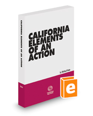 California Elements of an Action, 2018-2019 ed.