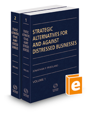 Strategic Alternatives For And Against Distressed Businesses, 2021 ed.