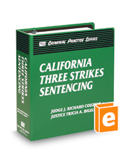 California Three Strikes Sentencing (The Rutter Group Criminal Practice Series)